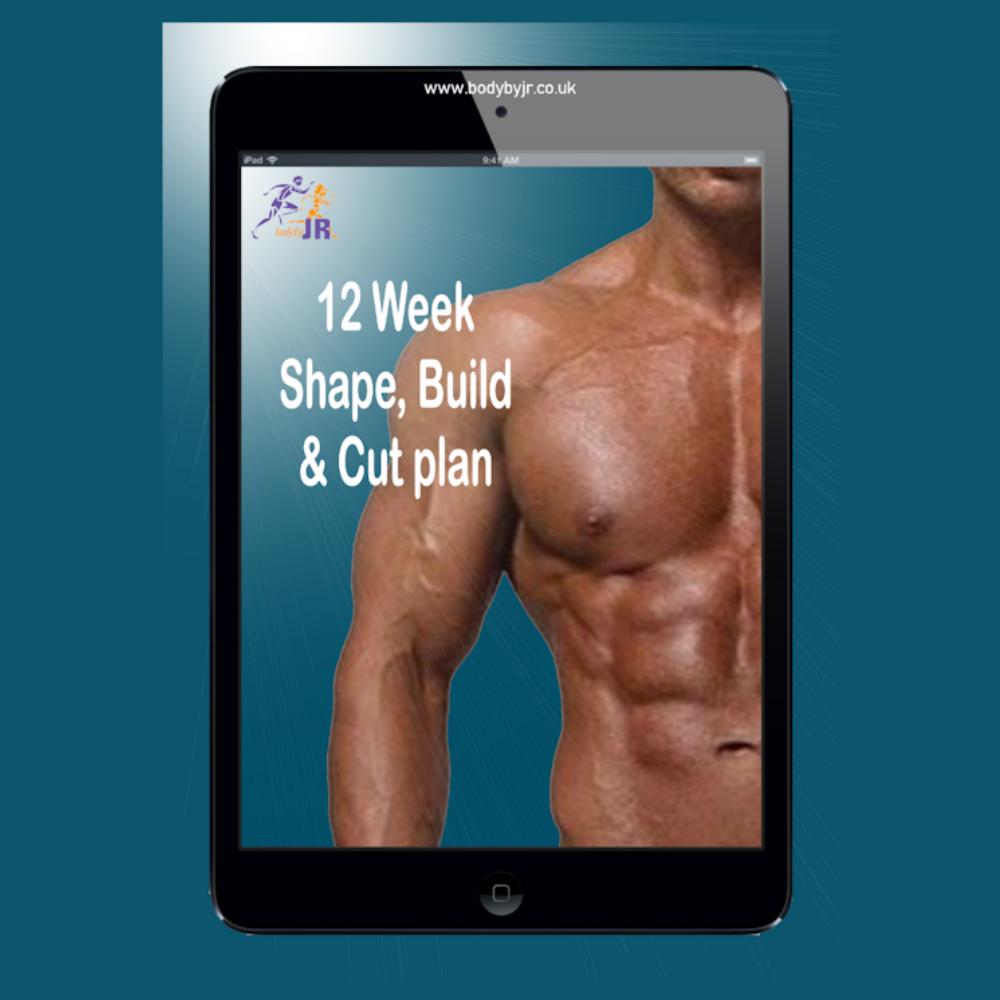 BodybyJR 12 Week Shape, Build & Cut Plan